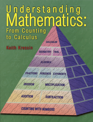 Understanding Mathematics: From Counting to Calculus   -             By: Keith Kressin
