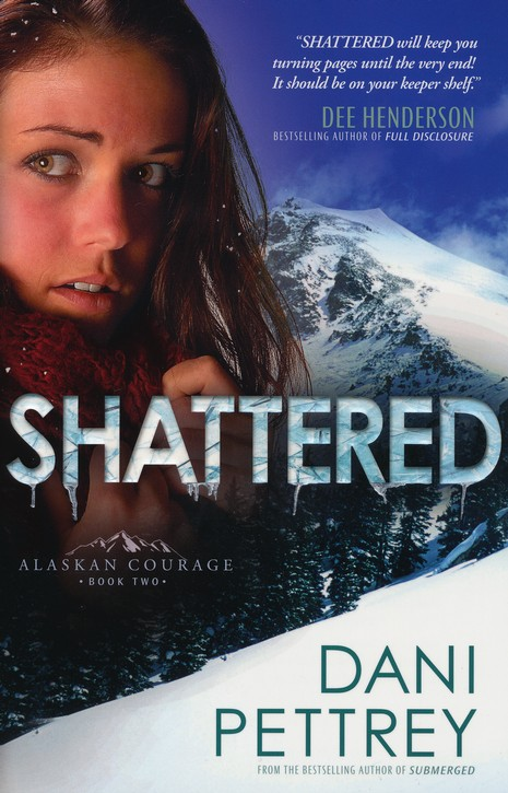 Shattered, Alaskan Courage Series #2