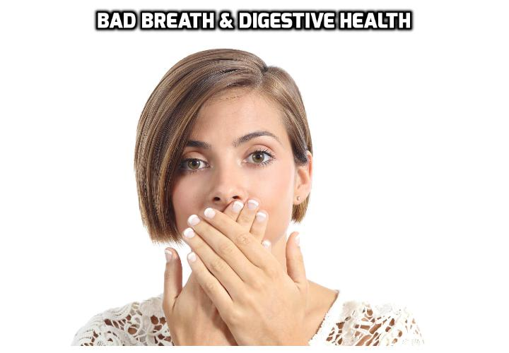 Digestive disorders may cause a bad odor in your mouth - Bad breath doesn't always come from oral sources. In fact, issues in other areas of your body such as digestive disorders can sometimes make your breath have an unpleasant oral odor, such as acid reflux or bowel problems.