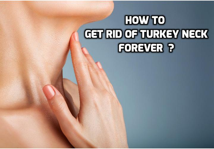 6 Tighten Your Neck Muscles Ways to Get Rid of Turkey Neck Naturally at Home - 6 Tighten Your Neck Muscles Ways to Get Rid of Turkey Neck Naturally at Home