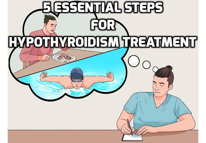 5 Essential Steps for Hypothyroidism Treatment Success - There's a big problem within the medical community today with their approach to treating a number of health problems and diseases. And 9 out of 10 times, this problem exists because their treatments are driven entirely by financial interests and NOT in the best interests of the patients who are suffering. And their current sub-par approach to hypothyroidism treatment is one that understandably fits the bill.