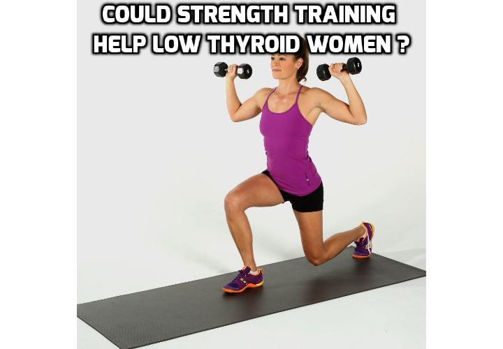 Could Strength Training Help Women with a Low Thyroid? Strength training can be very beneficial, particularly if have a low thyroid condition. Muscles are an important factor in raising your metabolism as muscles burn far more calories than body fat.