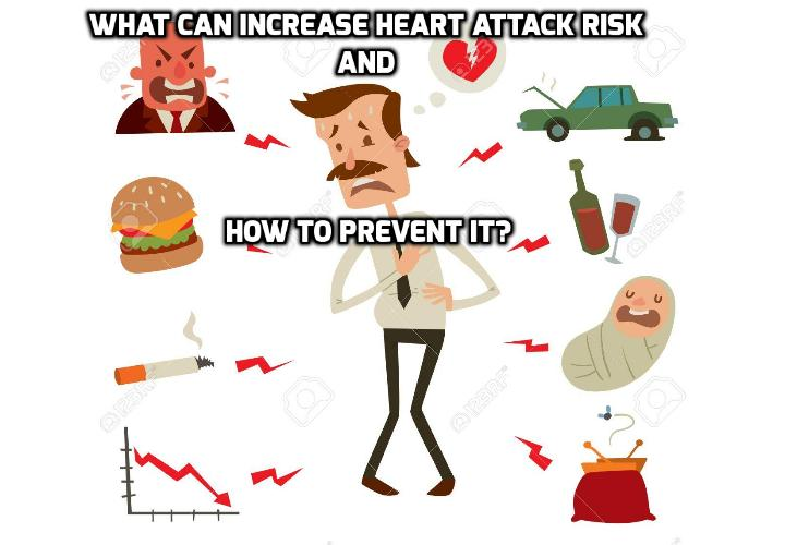 How to Reduce Risk of Heart Attack and High Blood Pressure? If you want to reduce risk of heart attack and high blood pressure, there is one common act you should stop doing that can raise your risk of suffering heart attack 850% within two hours of doing this. All of us do this once in a while but if you, like so many, make a habit of doing this, it could eventually land you in the emergency room or worse.