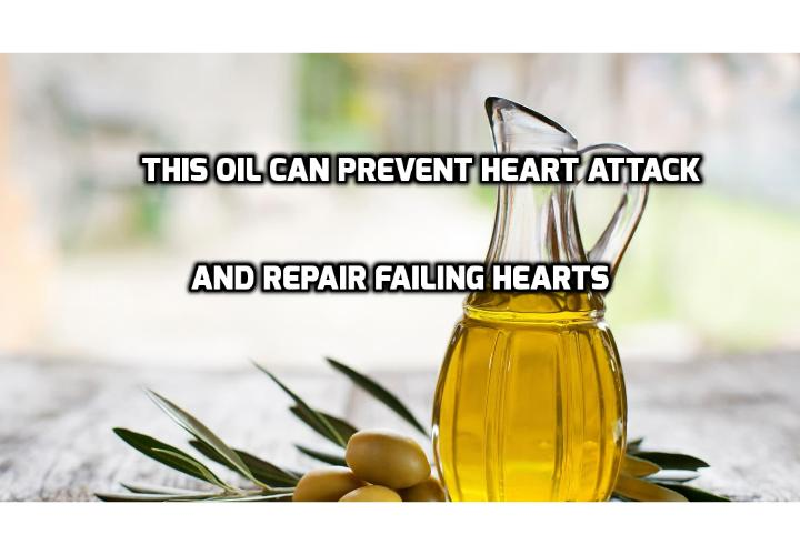 This Oil Can Prevent Heart Attack and Repair Failing Hearts - The #1 cause of death in the world is heart failure of some sort. So, if you were to discover one single type of oil that could repair your heart in 30 minutes, I think you would be pretty interested in finding out how to prevent heart attack, wouldn't you?