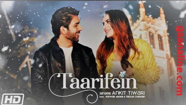 तारीफें Taarifein Song Hindi Lyrics – Ankit Tiwari