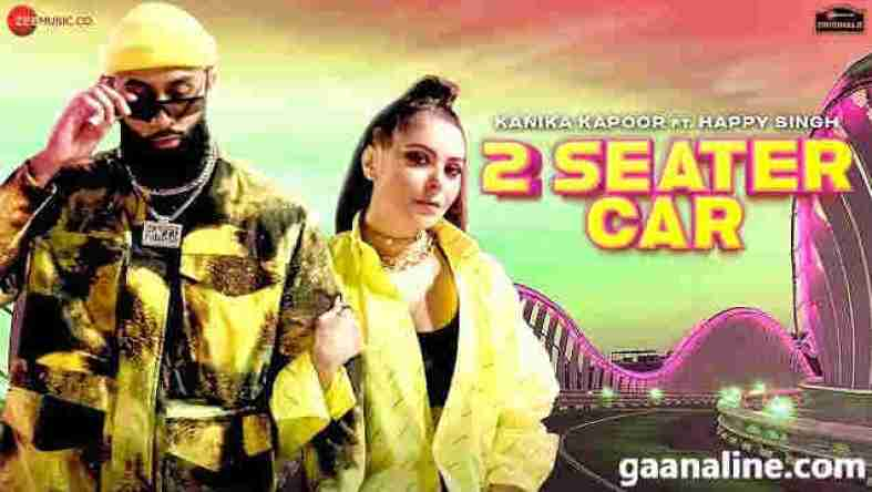 2 सीटर कार 2 Seater Car Lyrics – Kanika Kapoor