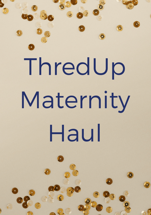 ThredUp Maternity Haul