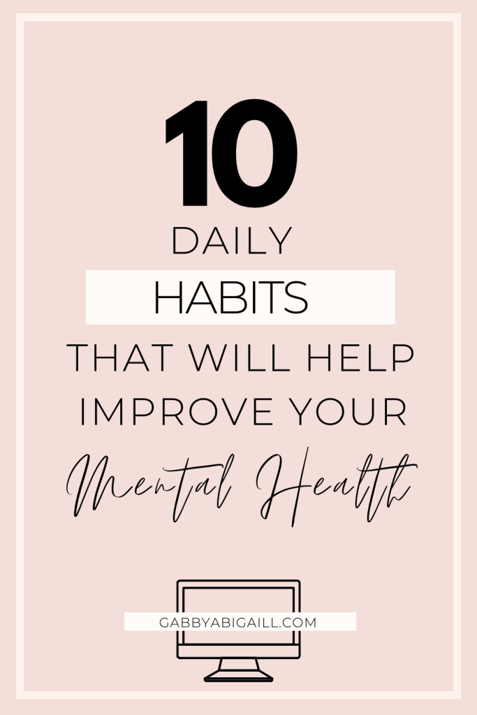10 daily habits that will help improve your mental health