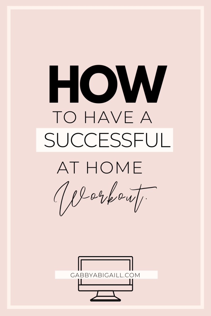 how to have a successful at home workout