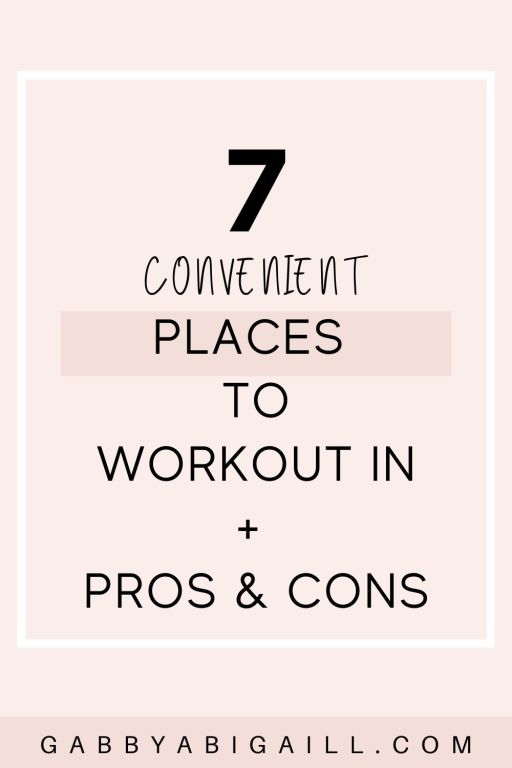 7 convenient places to workout in