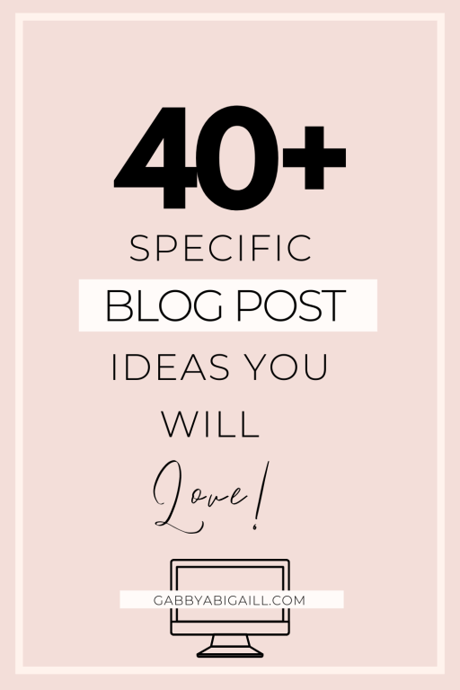 46 specific blog post ideas you will love