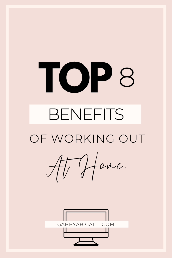 top 8 benefits of working out at home