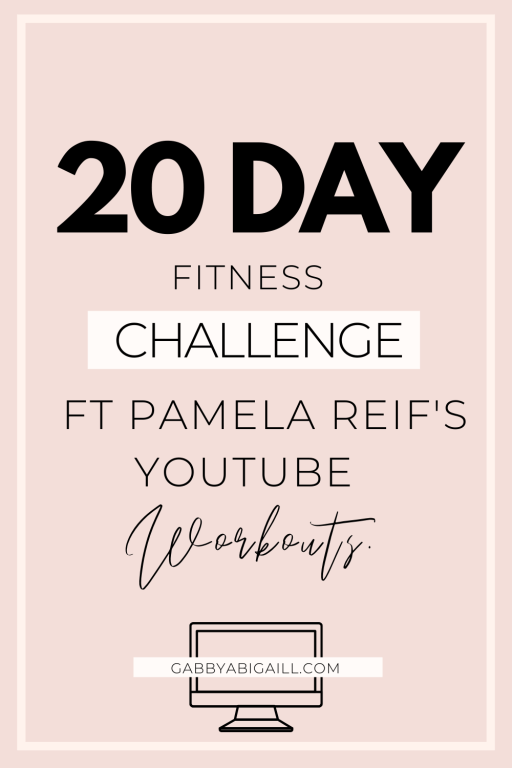 20 day fitness challenge ft Pamela Reif's youtube workouts