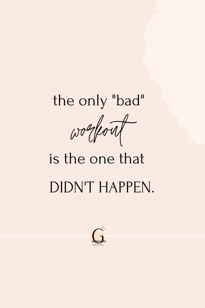 """A fitness quote that says """"the only bad workout is the one that didn't happen"""""""