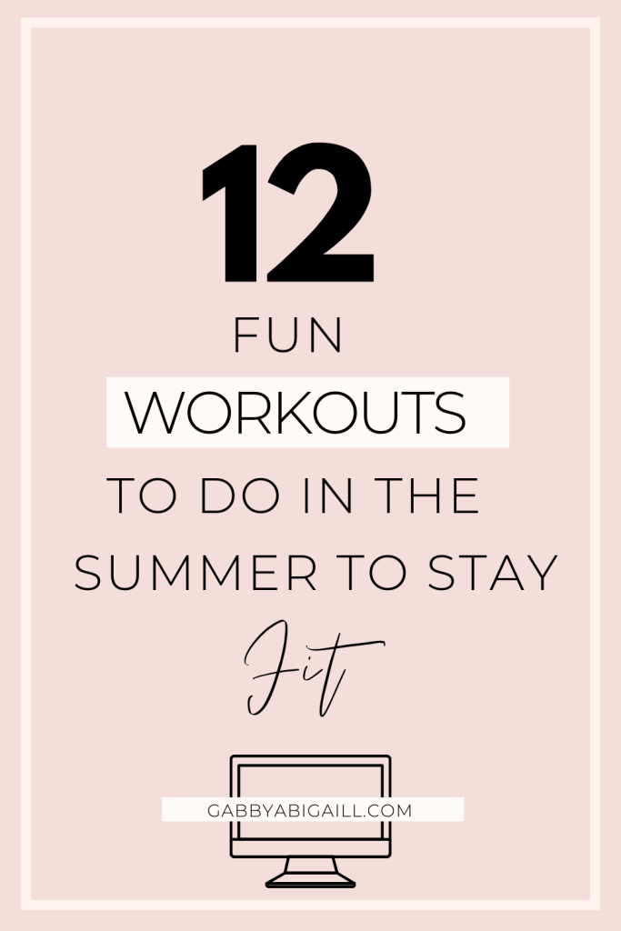 12 fun workouts to do in the summer to stay fit