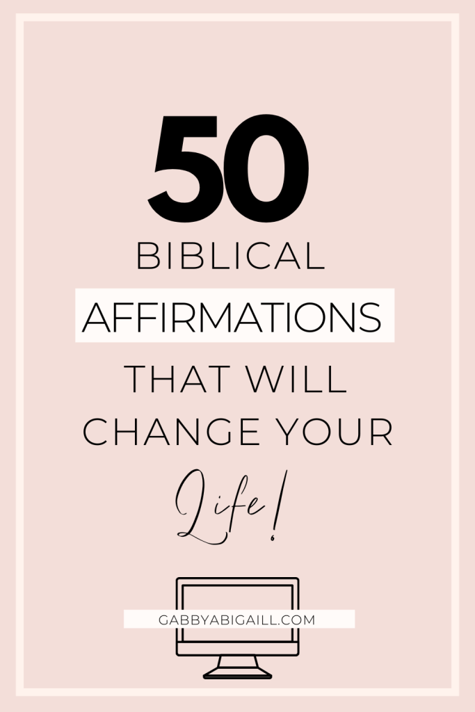 50 biblical affirmations that will change your life