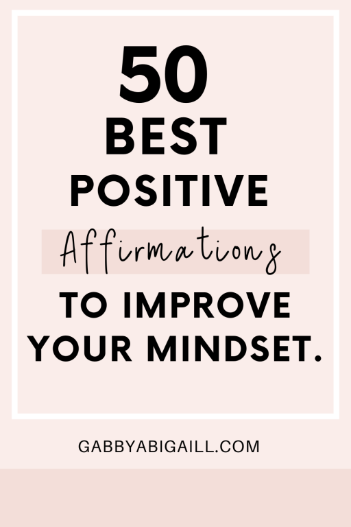 50 best positive affirmations to improve your mindset