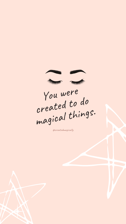 created to do magical things wallpaper