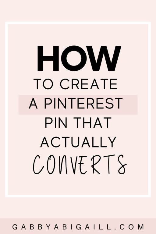 How To Create A Pinterest Pin That Actually Converts