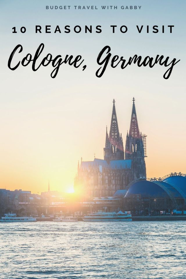 10 REASONS TO VISIT COLOGNE GERMANY
