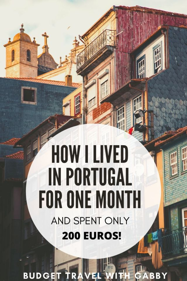 HOW I LIVED IN PORTUGAL FOR ONE MONTH ADN SPENT ONLY 200 EUROS