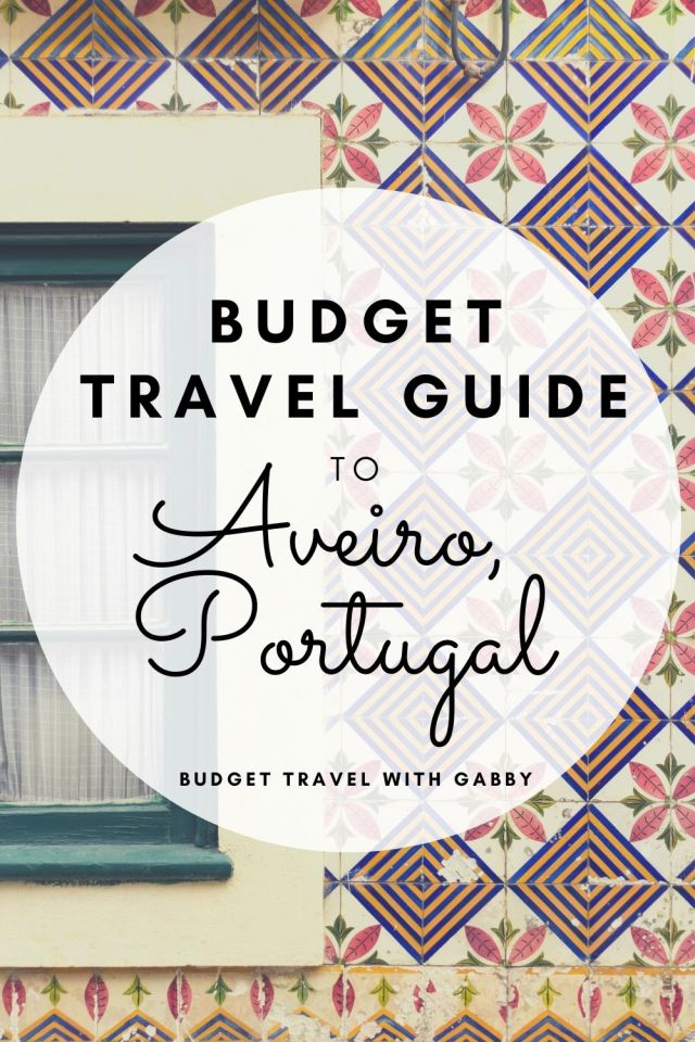aveiro portugal BUDGET TRAVEL GUIDE