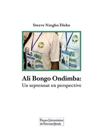 La couverture de l'essai politique « Ali Bongo Ondimba, un septennat en perspective ». © D.R.