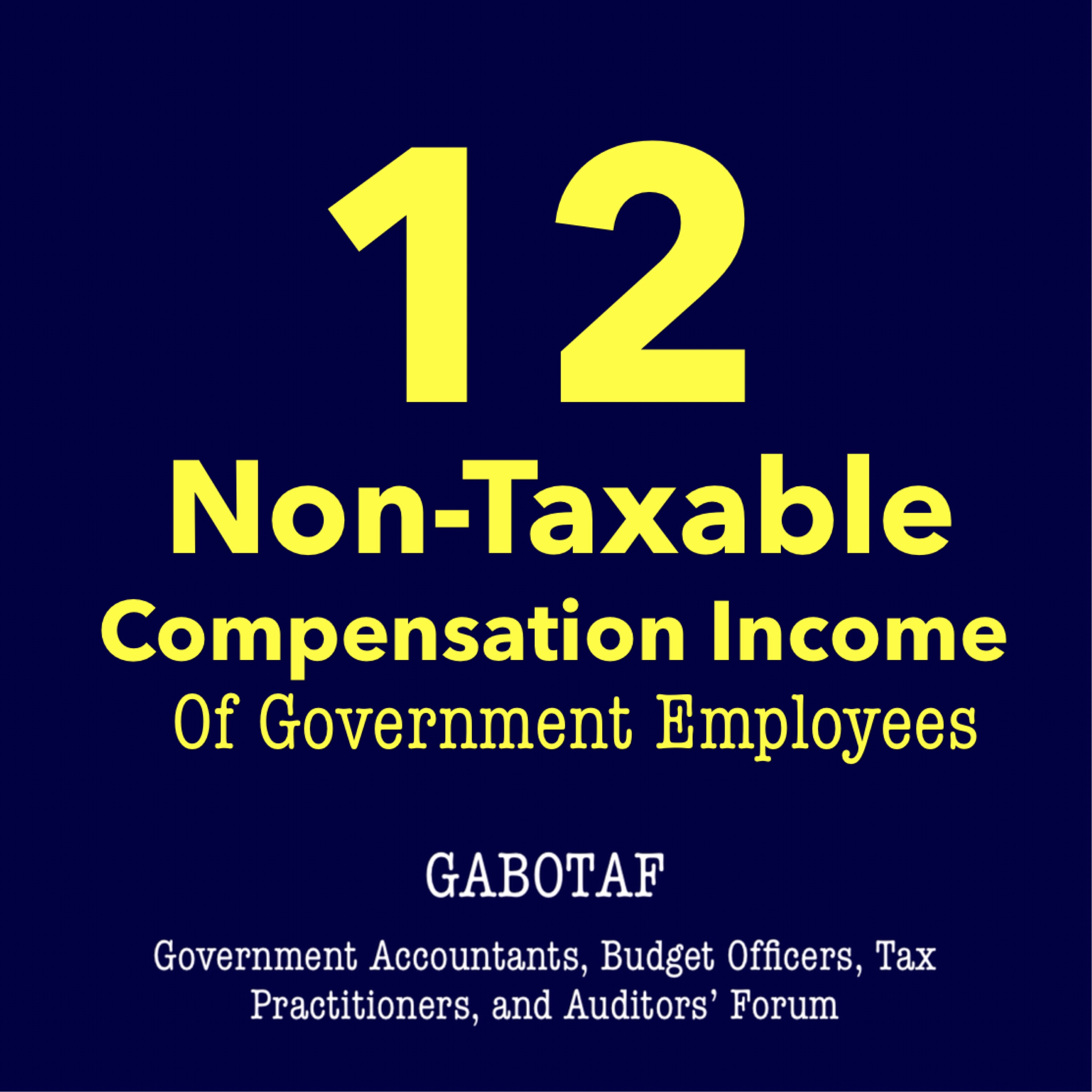 twelve 12 non taxable compensation income of government employees