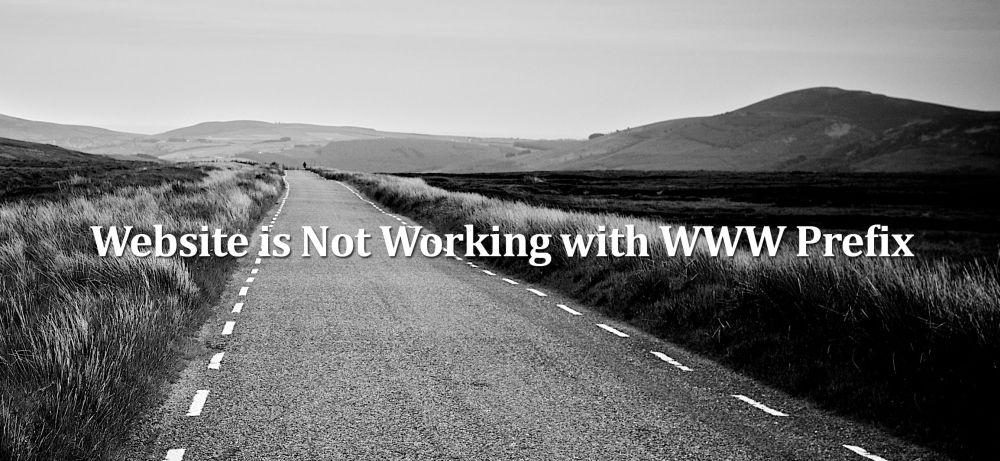 Website is Not Working with WWW Prefix – FIX