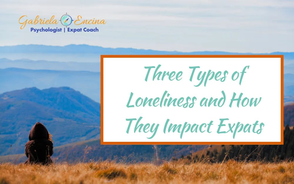 Three Types of Loneliness and How They Impact Expats