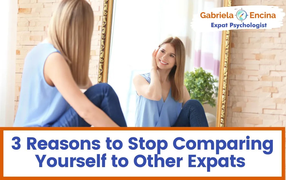3 Reasons to Stop Comparing to Other Expats