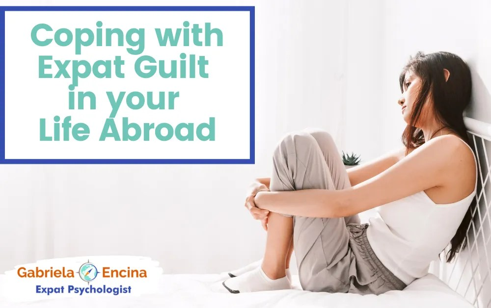Coping with Expat Guilt Living Abroad