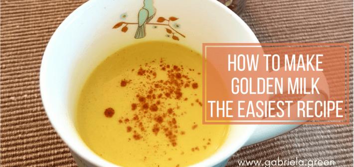How to make Golden Milk – The easiest recipe - Gabriela Green Blog - www.gabriela.green