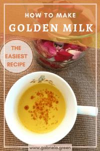How to make golden milk The easiest recipe - Gabriela Green - www.gabriela.green
