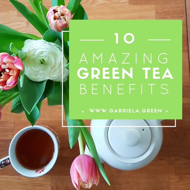 10 amazing green tea benefits featured www.gabriela.green
