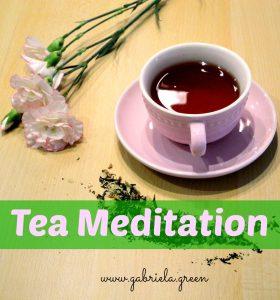 Tea Meditation | Gabriela Green