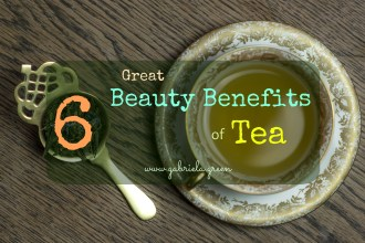 6 Great Beauty Benefits of Tea | Gabriela Green Blog | www.gabriela.green