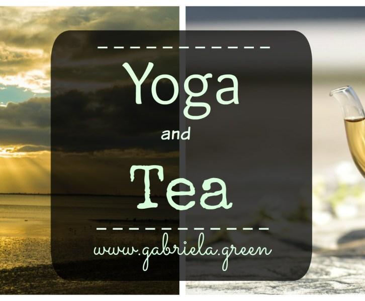 Yoga and Tea | Gabriela Green blog | www.gabriela.green