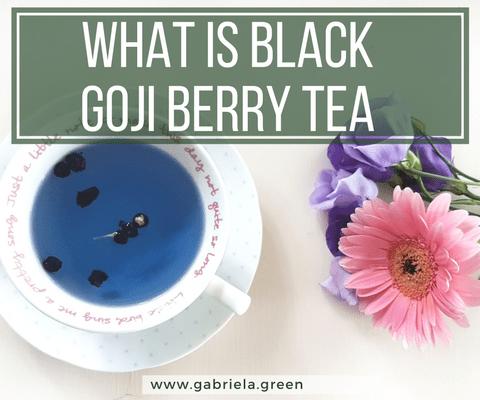 What Is Black Goji Berry Tea www.gabriela.green