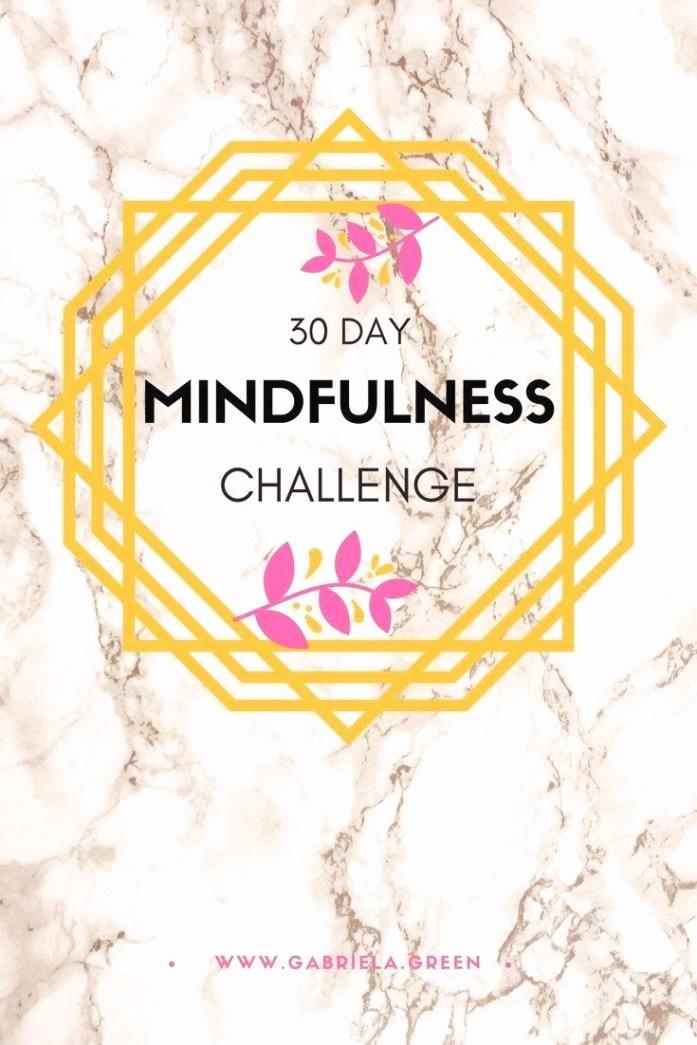 30 Day Mindfulness Challenge - Gabriela Green Blog - www.gabriela.green