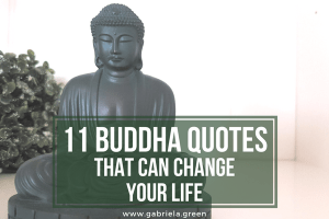 11 Buddha quotes that can change your life www.gabriela.green