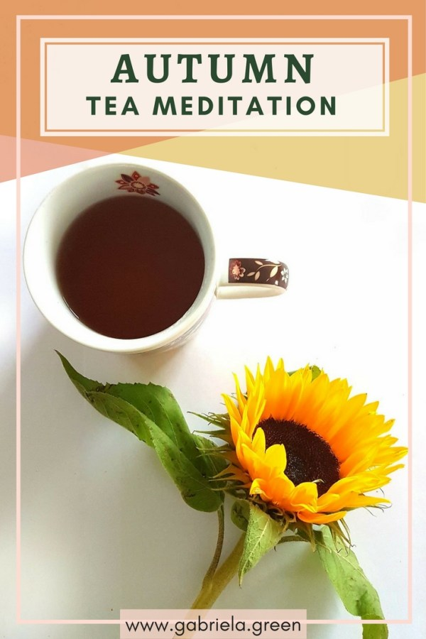 Autumn Tea Meditation - Gabriela Green - www.gabriela.green