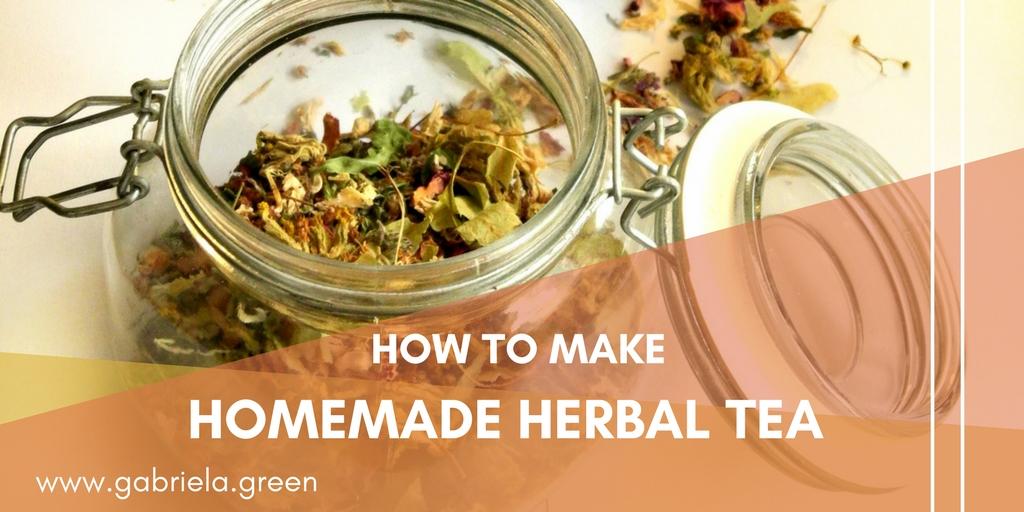 How to make homemade herbal tea - Gabriela Green - www.gabriela.green