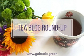 Tea Blog Round-up - Gabriela Green Blog - www.gabriela.green