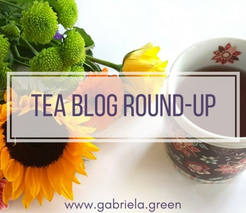 Tea Blog Round-up - Gabriela Green Blog - www.gabriela.green