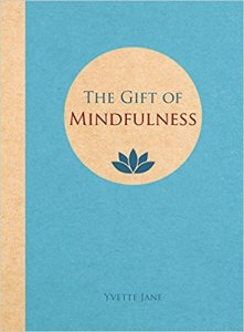 The gift of Mindfulness