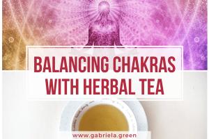 Balancing Chakras with Herbal Tea www.gabriela.green