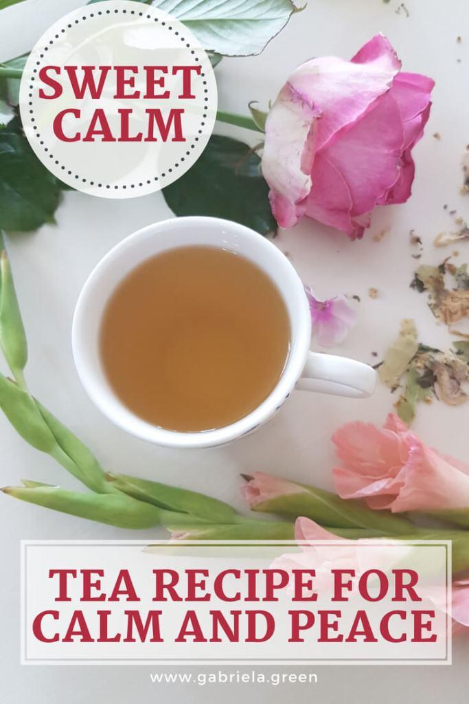 Sweet Calm - A Tea Recipe For Calm And Peace_ www.gabriela.green (1)