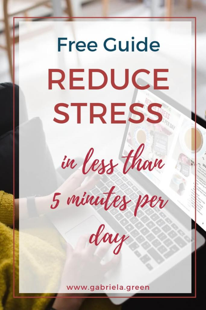 Free Guide Reduce stress in less than 5 minutes per day www.gabriela.green (1) (1)