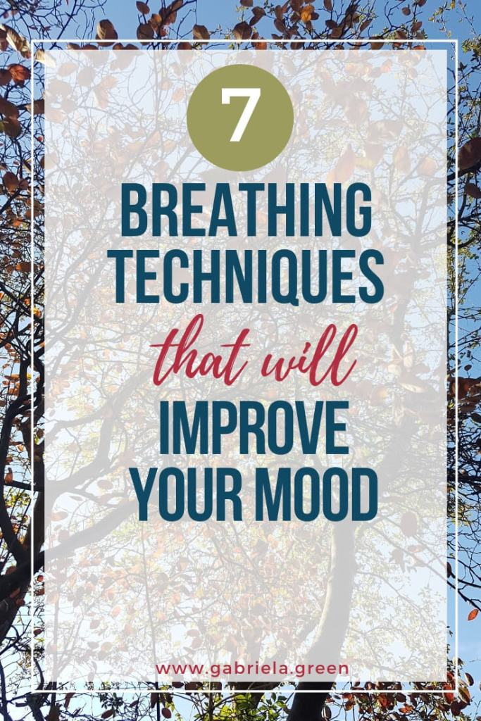 7 breathing techniques that will improve your mood www.gabriela.green (1) (1)